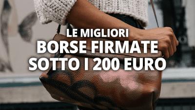 Le migliori borse firmate sotto le 200 euro